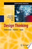 """Design Thinking: Understand – Improve – Apply"" by Hasso Plattner, Christoph Meinel, Larry Leifer"