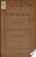 Lectures on Cataract with a Tabulated Report of One Hundred Recent Cases