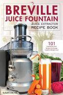 My Breville Juice Fountain Juice Extractor Recipe Book Book
