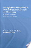 Managing The Transition From Print To Electronic Journals And Resources Book PDF