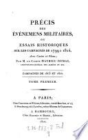 Precis des evenemens militaires, ou essais historiques sur les campagnes de 1799 a 1814, avec cartes et plans