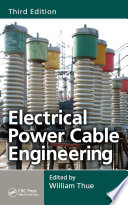 Electrical Power Cable Engineering, Third Edition