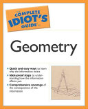 The Complete Idiot's Guide to Geometry