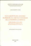 Els caròfits del Juràssic Superior i el Cretaci Inferior de la Península Ibèrica