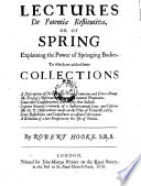 Lectures de Potentia Restitutiva, Or of Spring Explaining the Power of Springing Bodies by Robert Hooke PDF