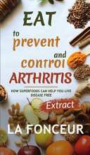 Eat to Prevent and Control Arthritis  Extract Edition  Full Color Print