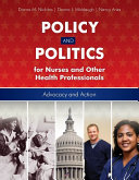 Policy and Politics for Nurses and Other Health Professionals