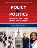 """Policy and Politics for Nurses and Other Health Professionals"" by Donna Nickitas, Donna J. Middaugh, Nancy Aries"
