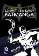 Batman: The Jiro Kuwata Batmanga Vol. 1