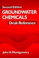 Groundwater Chemicals Desk ReferenceGovernment Regulators, Second Edition