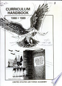 Curriculum Handbook with General Information Concerning ... for the United States Air Force Academy