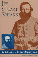 Jeb Stuart Speaks: An Interview with Lee's Cavalryman