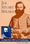 Jeb Stuart Speaks: An Interview with Lee's Cavalryman