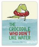 The Crocodile Who Didn't Like Water