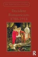 Decadent Romanticism: 1780-1914