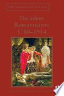 Decadent Romanticism  1780 1914