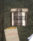Lost Recipes of Prohibition  Notes from a Bootlegger s Manual