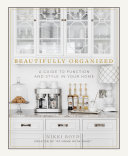 link to Beautifully organized : a guide to function and style in your home in the TCC library catalog