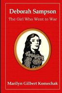 Deborah Sampson: the Girl Who Went to War
