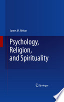 """Psychology, Religion, and Spirituality"" by James M. Nelson"