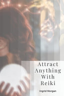 Attract Anything With Reiki