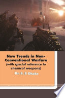 New Trends in Non Conventional Warfare  with special reference to chemical weapons  Book