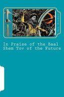 In Praise Of The Baal Shem Tov Of The Future