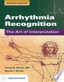 """""""Arrhythmia Recognition: The Art of Interpretation"""" by Tomas B. Garcia, Daniel J. Garcia"""