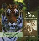 Jim Corbett : The Hunter Conservationist