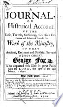 A Journal Or Historical Account Of The Life Travels Sufferings Christian Experiences And Labour Of Love In The Work Of The Ministry Of That Ancient Eminent And Faithful Servant Of Jesus Christ