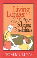 Living Longer and Other Sobering Possibilities