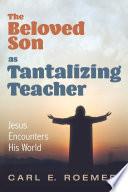 The Beloved Son as Tantalizing Teacher