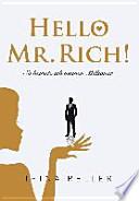 Hello Mr. Rich - So heirate ich meinen Millionär