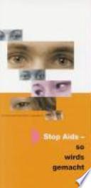 Stop Aids - so wirds gemacht