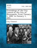 Proceedings Of The City Council Of The City Of Minneapolis From January 1 1890 To January 1 1891