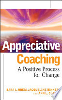 """Appreciative Coaching: A Positive Process for Change"" by Sara L. Orem, Jacqueline Binkert, Ann L. Clancy"