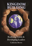 Kingdom Building Realising Vision and Developing Leaders