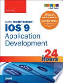 iOS 9 Application Development in 24 Hours  Sams Teach Yourself
