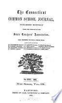 Connecticut Common School Journal and Annals of Education