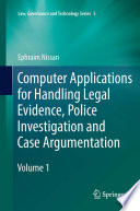 Computer Applications for Handling Legal Evidence  Police Investigation and Case Argumentation