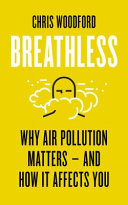link to Breathless : why air pollution matters - and how it affects you in the TCC library catalog