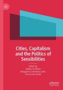 Cities  Capitalism and the Politics of Sensibilities