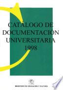 Catálogo de documentación universitaria 1998