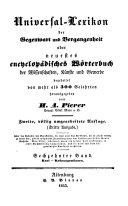Universal-Lexikon der Gegenwart und Vergangenheit oder neuestes encyclopädisches Wörterbuch der Wissenschaften, Künste und Gewerbe
