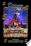 Disney NumisMagic   The Art and Magic of Collecting Disney Currency Book PDF