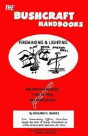 The Bushcraft Handbooks   Firemaking and Lighting