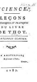 Science. Leçons théoriques et pratiques du livre de Thot. Moyennes Classes