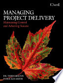 Managing Project Delivery  Maintaining Control and Achieving Success