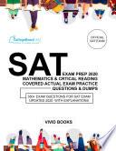 SAT Exam Prep 2020 Mathematics   Critical Reading covered Actual Exam Practice Questions   Dumps