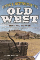 Myths and Mysteries of the Old West Book PDF